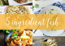 5 Ingredient fish recipes using cod, tilapia, shrimp, clams and tuna