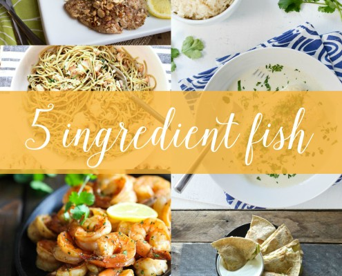 5 Ingredient fish recipes using cod, tilapia, shrimp, clams and tuna