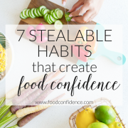 7 STEALABLE HABITS that create food confidence