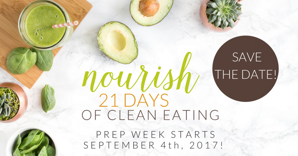 Nourish: 21 Days of Clean Eating starts in September, 2017!