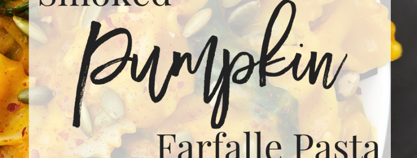 Smoked Pumpkin Farfalle Pasta