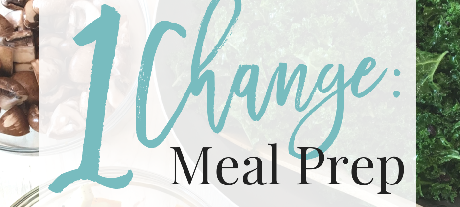 One Change: Meal Prep
